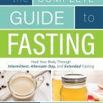 'The Complete Guide to Fasting'
